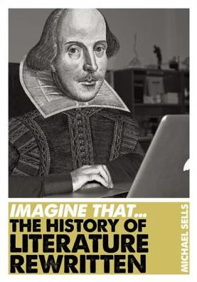 Imagine That - The History of Literature Rewritten