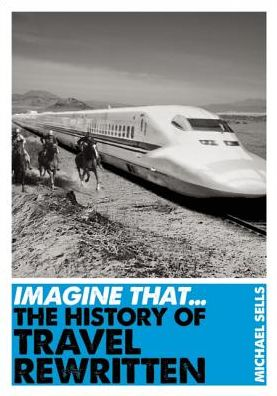 Imagine That - The History of Travel Rewritten