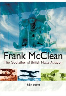 Frank McClean: The Godfather of British Naval Aviation