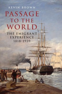 Passage to the World: The Emigrant Experience 1818?1939