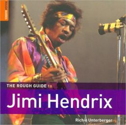 The Rough Guide to Jimi Hendrix (Rough Guide Sports/Pop Culture Series)