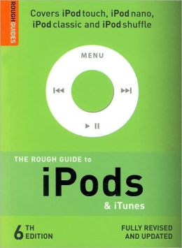The Rough Guide to iPods & iTunes (Rough Guide Internet/Computing Series)