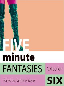 Five Minute Fantasies 6