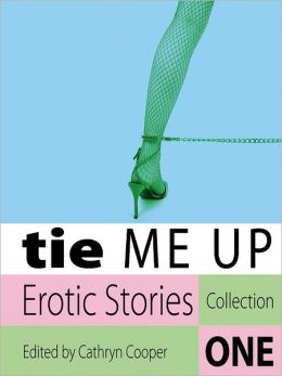 Tie Me Up: Erotic Stories: Part 1