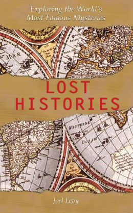 Lost Histories: Exploring the World's Most Famous Mysteries