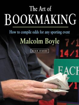 The Art of Bookmaking - How to Compile Odds for Any Sporting Event