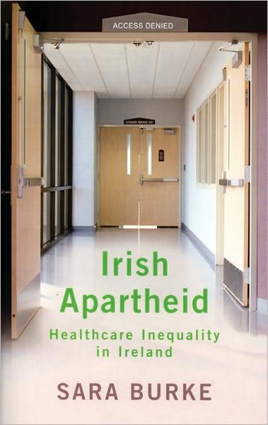 Irish Apartheid: Healthcare Inequality in Ireland