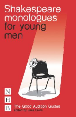 Shakespeare Monologues for Young Men: The Good Audition Guides