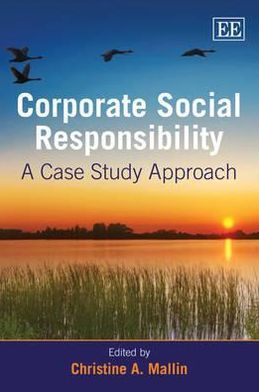 Corporate Social Responsibility : A Case Study Approach