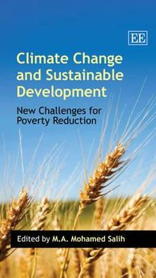 Climate Change and Sustainable Development: New Challenges for Poverty Reduction