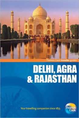 Traveller Guides Delhi, Agra & Rajasthan, 5th: Popular, compact guides for discovering the very best of country, regional and city destinations