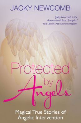 Protected by Angels: Magical True Stories of Angelic Intervention