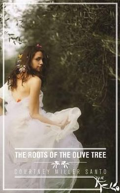 Roots of the Olive Tree. Courtney Miller Santo