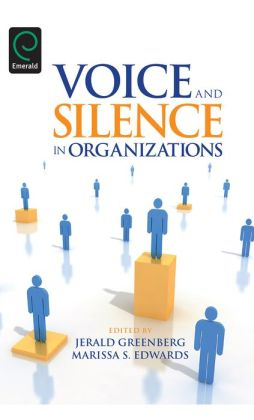Voice and Silence in Organizations