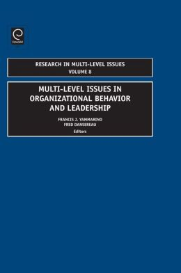 Multi-Level Issues in Organizational Behavior and Leadership