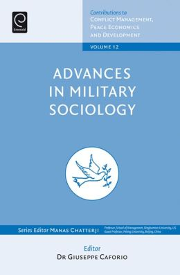 Advances in Military Sociology: Essays in Honour of Charles C. Miskos