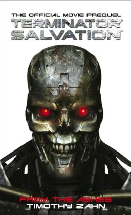 Terminator Salvation: From the Ashes The Official Prequel Novelization