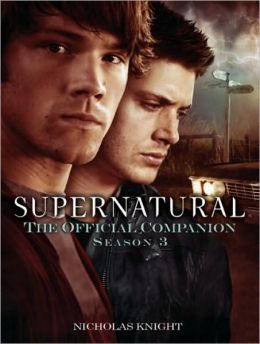 Supernatural: The Official Companion Season 3