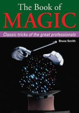 Book of Magic: Classic Tricks of the Great Professionals