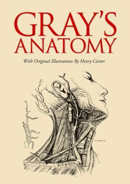Gray's Anatomy: With original illustrations by Henry Carter