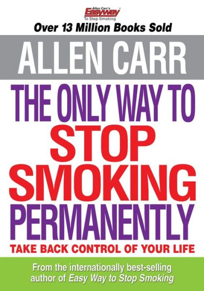 Allen Carr's The Only Way to Stop Smoking Permanently