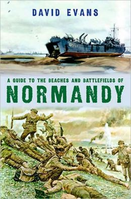 Guide to the Beaches and Battlefields of Normandy