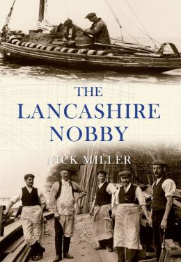 LANCASHIRE NOBBY, THE: Shrimpers, Shankers, Prawners and Trawl Boats