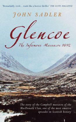 Glencoe: The Infamous Massacre 1692