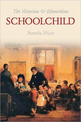 The Victorian and Edwardian Schoolchild