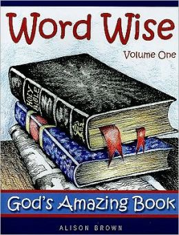 Word Wise, Volume One: God's Amazing Book