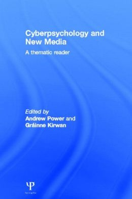 Cyberpsychology and New Media: A thematic reader