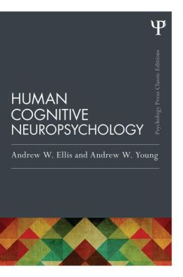 Human Cognitive Neuropsychology (Classic Edition)