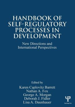 Handbook of Self-Regulatory Processes in Development: New Directions and International Perspectives