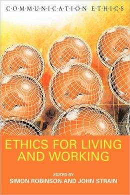 Ethics For Living And Working
