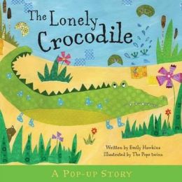 The Lonely Crocodile. Emily Hawkins