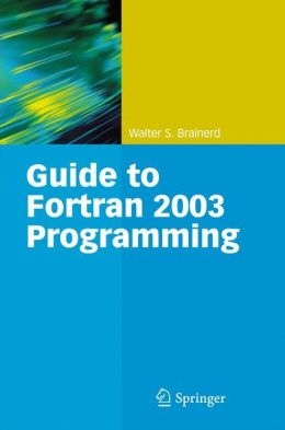Guide to Fortran 2003 Programming