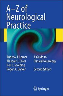A-Z of Neurological Practice: A Guide to Clinical Neurology