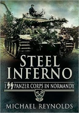 Steel Inferno: I Panzer Corps in Normandy