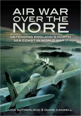 Air War Over the Nore: Defending England's North Sea Coast in World War II