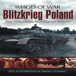 Blitzkrieg Poland: Rare Photographs from Wartime Archives