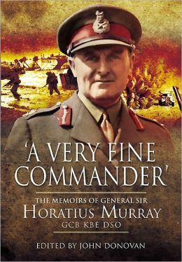 A Very Fine Commander: The Memories of General 'Nap' Murray GCB KBE DSO
