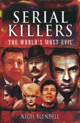 Serial Killers: The World's Most Evil