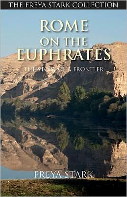 Rome on the Euphrates: The Story of a Frontier