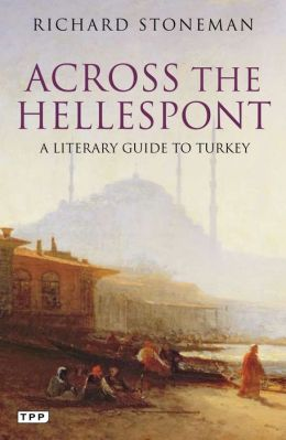 Across the Hellespont: A Literary Guide to Turkey