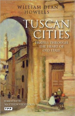 Tuscan Cities: Travels through the Heart of Old Italy