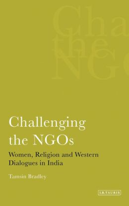 Challenging the NGOs: Women, Religion and Western Dialogues in India
