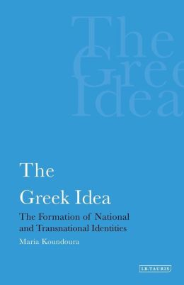 The Greek Idea: The Formation of National and Transnational Identities