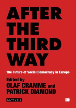 After the Third Way: The Future of Social Democracy in Europe