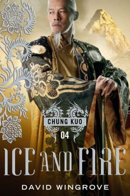 Ice and Fire: Chung Kuo Series