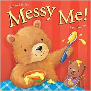 Messy Me!. by Marni McGee & Cee Biscoe